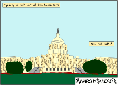 Tyranny Is Built Out Of libertarian Buts