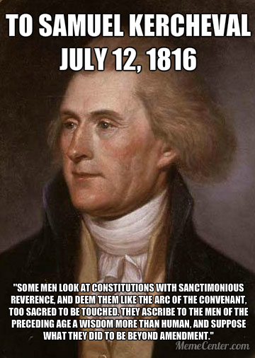 Constitutions are Not the Arc of the Covenant - Thomas Jefferson